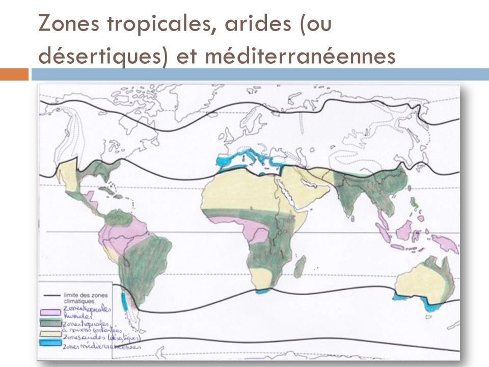 Zones tropicales, arides (ou désertiques) et méditerranéennes