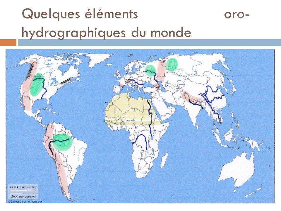 Quelques éléments oro- hydrographiques du monde