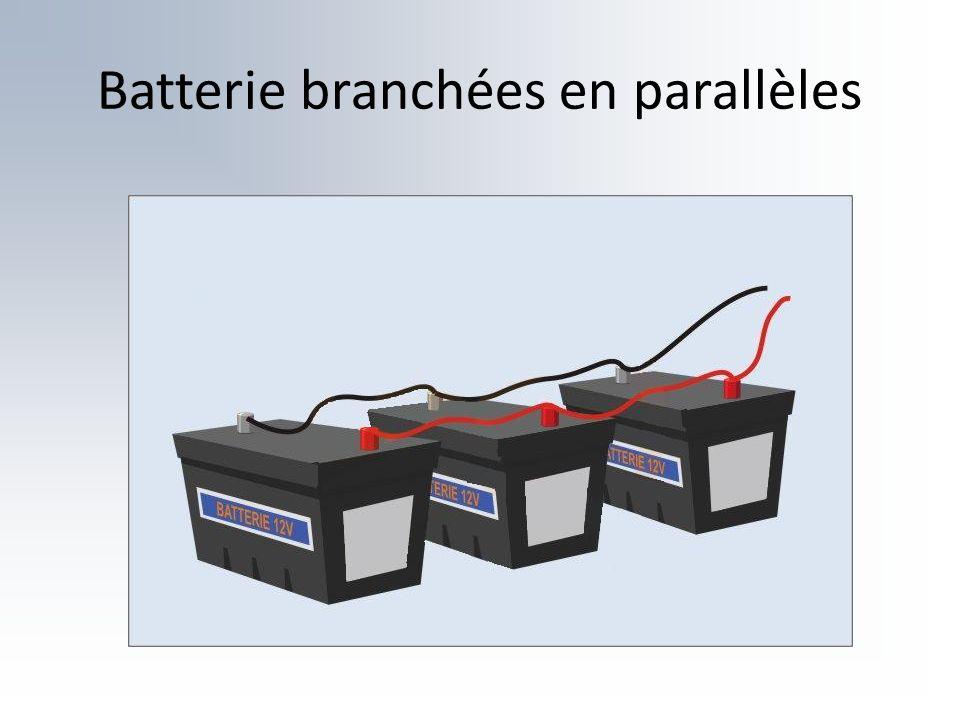 Batterie branchées en parallèles