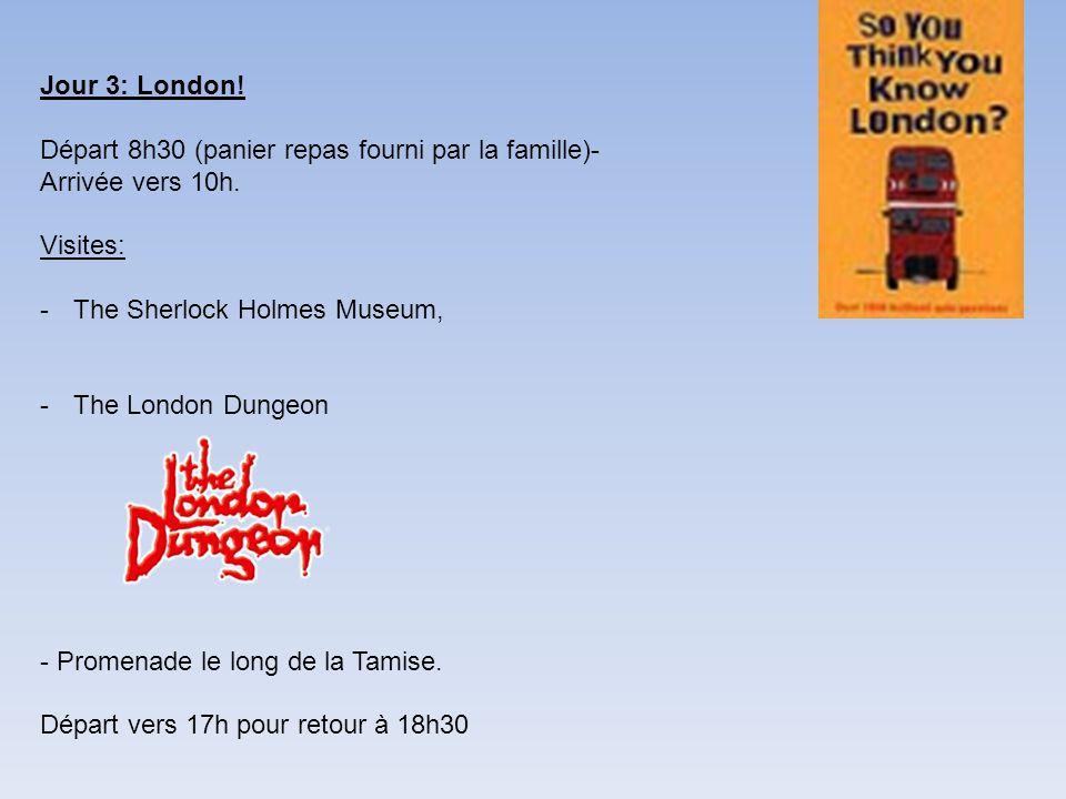 Jour 3: London! Départ 8h30 (panier repas fourni par la famille)- Arrivée vers 10h. Visites: -The Sherlock Holmes Museum, -The London Dungeon - Promen