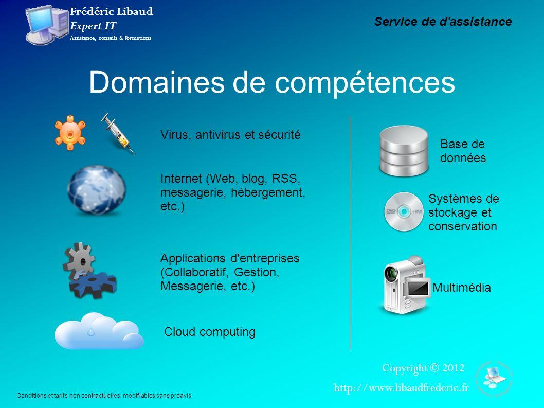 Frédéric Libaud Expert IT Assistance, conseils & formations Copyright © 2012 http://www.libaudfrederic.fr Domaines de compétences Virus, antivirus et
