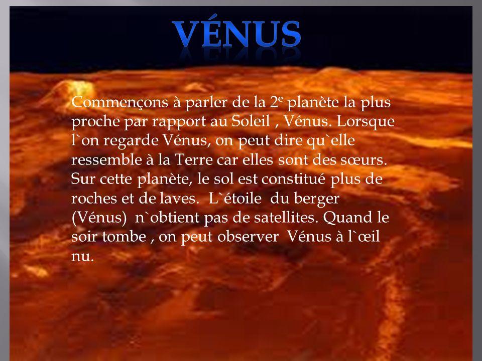 Commençons à parler de la 2 e planète la plus proche par rapport au Soleil, Vénus.