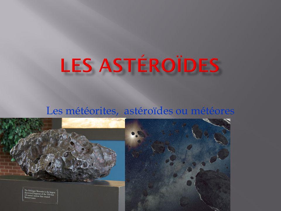 Les météorites, astéroïdes ou météores