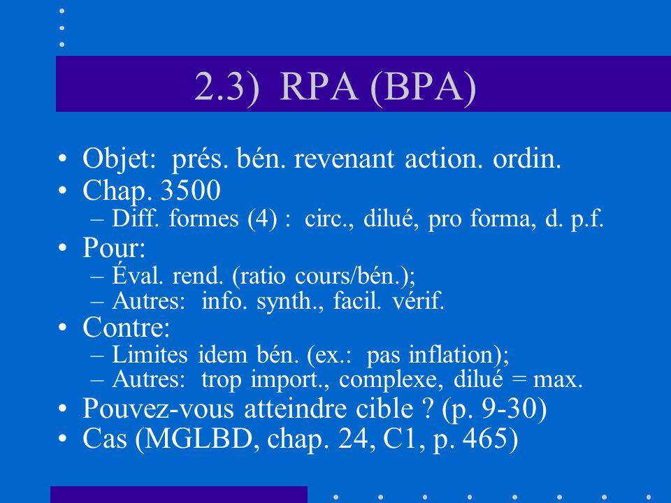 2.3) RPA (BPA) Objet: prés. bén. revenant action. ordin. Chap. 3500 –Diff. formes (4) : circ., dilué, pro forma, d. p.f. Pour: –Éval. rend. (ratio cou