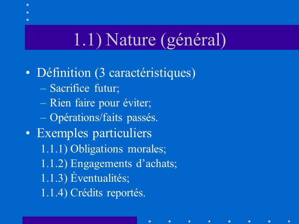 2.3) Présentation (passif C.T.) Classement par nature (1510.07) –Emprunts bancaires, fournisseurs… –Postes distincts pour apparentés; –Bon normal.