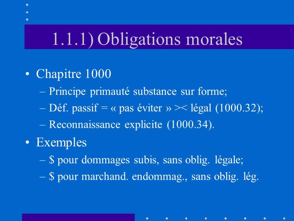 1.1.1) Obligations morales Chapitre 1000 –Principe primauté substance sur forme; –Déf.