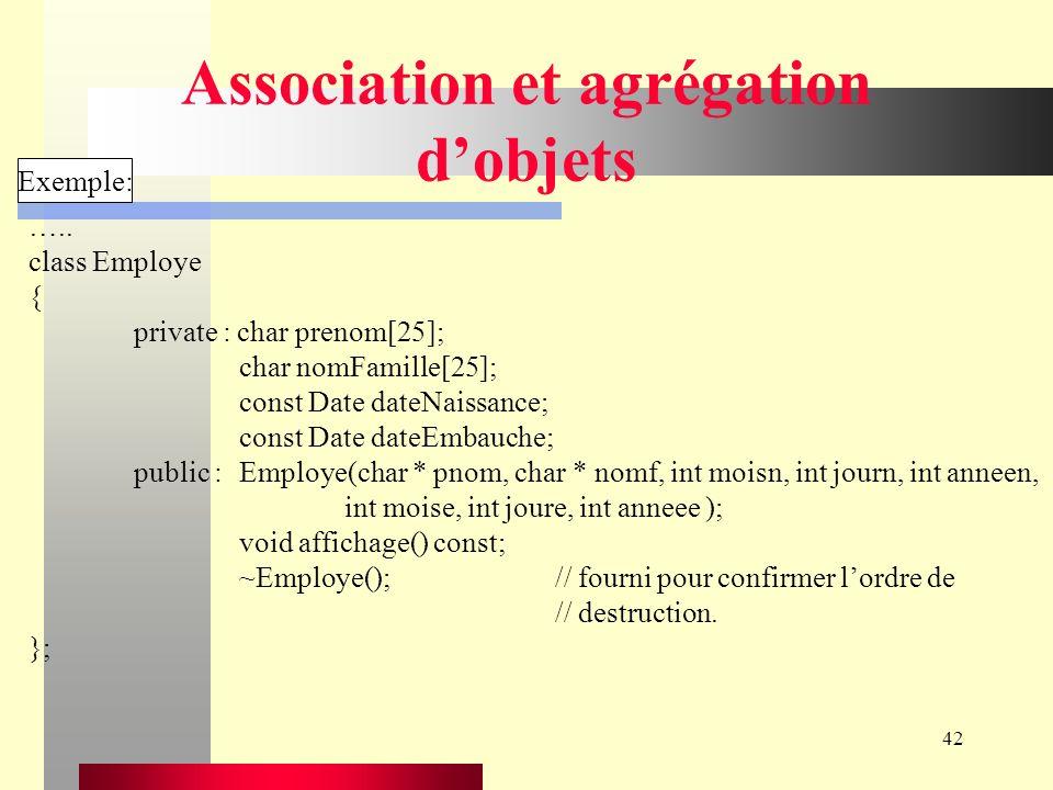 42 Association et agrégation dobjets Exemple: …..