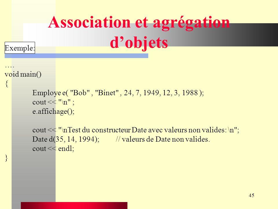 45 Association et agrégation dobjets Exemple: ….