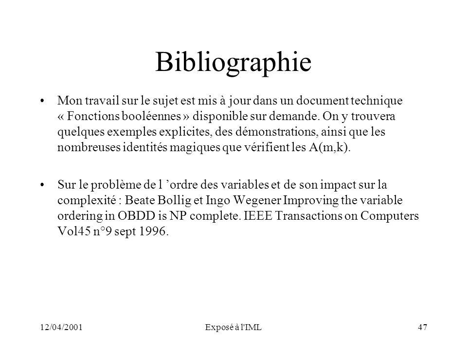 12/04/2001Exposé à l'IML47 Bibliographie Mon travail sur le sujet est mis à jour dans un document technique « Fonctions booléennes » disponible sur de