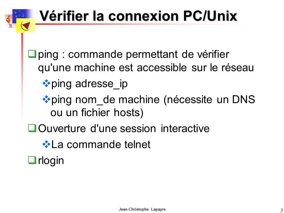 3 Vérifier la connexion PC/Unix ping : commande permettant de vérifier qu une machine est accessible sur le réseau ping adresse_ip ping nom_de machine (nécessite un DNS ou un fichier hosts) Ouverture d une session interactive La commande telnet rlogin