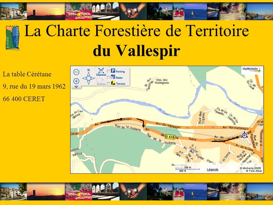 La Charte Forestière de Territoire du Vallespir La table Cérétane 9, rue du 19 mars 1962 66 400 CERET