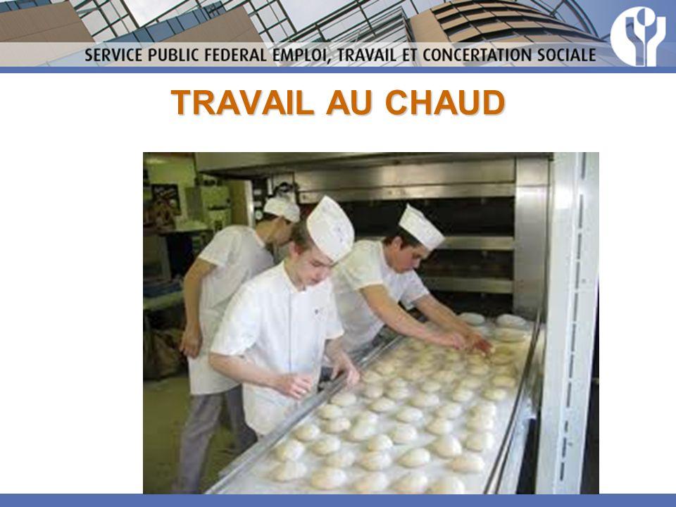 TRAVAIL AU CHAUD