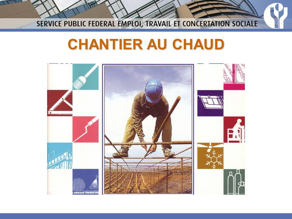 CHANTIER AU CHAUD