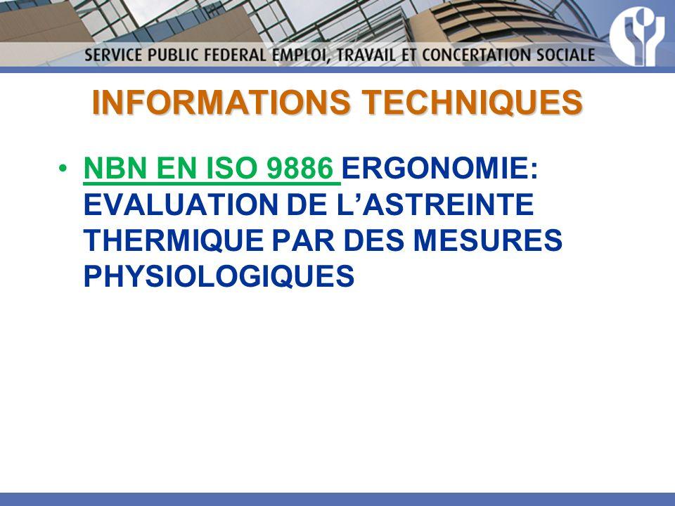 INFORMATIONS TECHNIQUES NBN EN ISO 9886 ERGONOMIE: EVALUATION DE LASTREINTE THERMIQUE PAR DES MESURES PHYSIOLOGIQUES