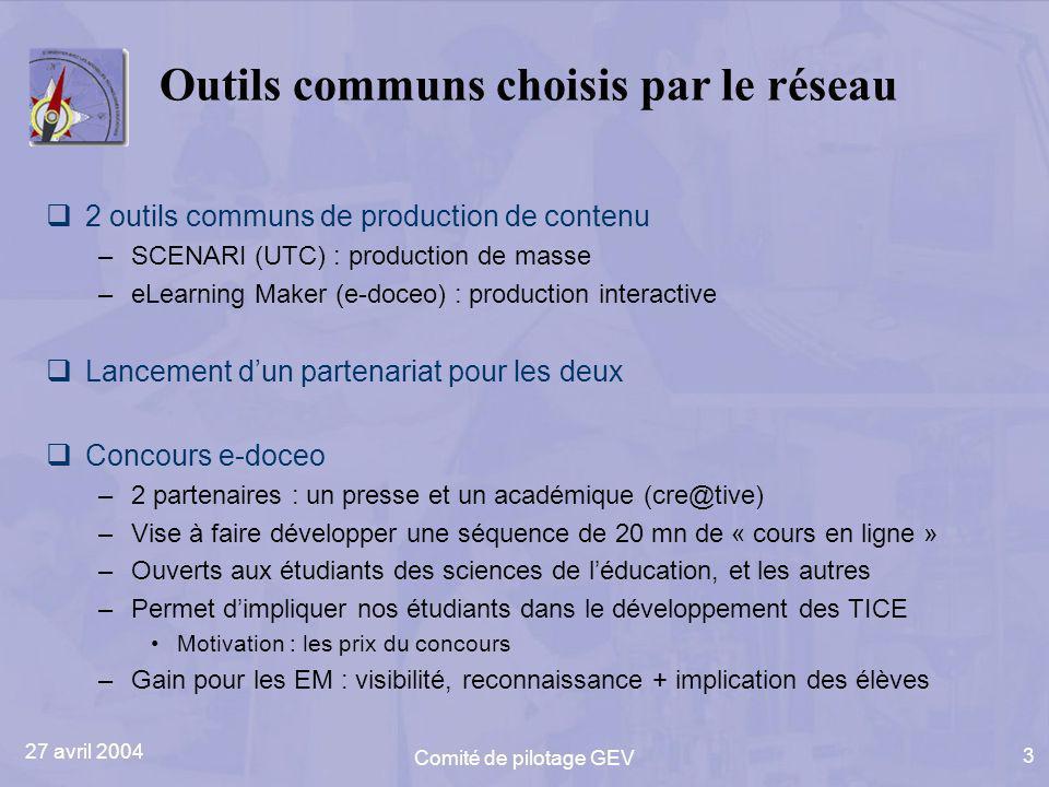 27 avril 2004 Comité de pilotage GEV 3 Outils communs choisis par le réseau 2 outils communs de production de contenu –SCENARI (UTC) : production de m