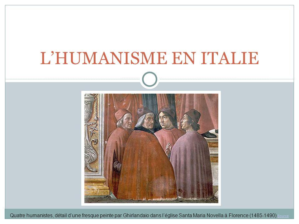 LHUMANISME EN ITALIE Quatre humanistes, détail dune fresque peinte par Ghirlandaio dans léglise Santa Maria Novella à Florence (1485-1490) Source Source