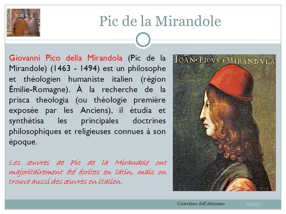 Pic de la Mirandole Giovanni Pico della Mirandola (Pic de la Mirandole) (1463 - 1494) est un philosophe et théologien humaniste italien (région Émilie-Romagne).