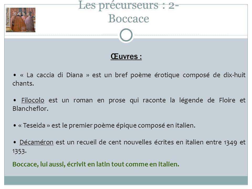 Les précurseurs : 2- Boccace Œuvres : « La caccia di Diana » est un bref poème érotique composé de dix-huit chants.