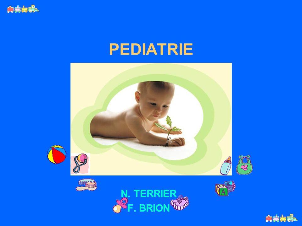 PEDIATRIE N. TERRIER F. BRION