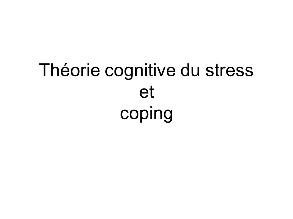 Théorie cognitive du stress et coping