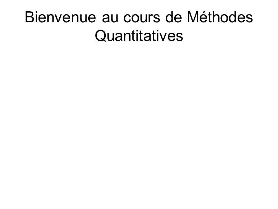 Bienvenue au cours de Méthodes Quantitatives