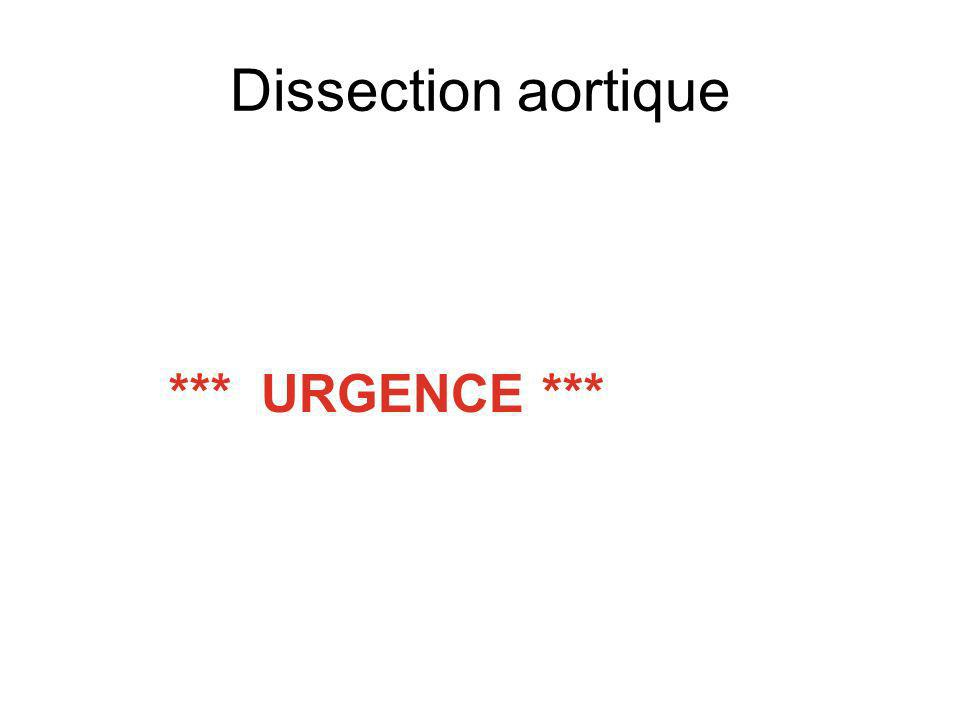 Dissection aortique *** URGENCE ***