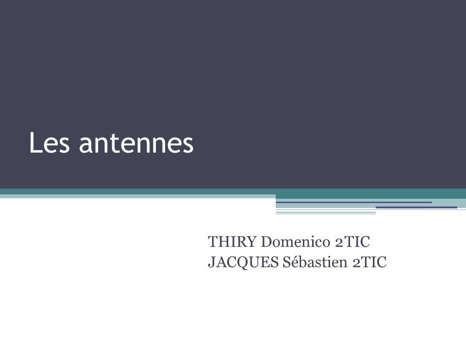 Les antennes THIRY Domenico 2TIC JACQUES Sébastien 2TIC