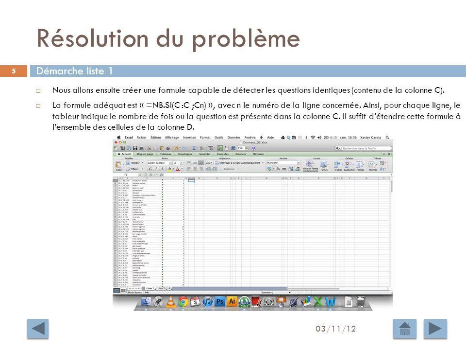 Exploitation des résultats 03/11/12 16 Liste 1 et 2 Les deux liste contiennent 72 questions communes Une version web de ce projet existe à cette adresse : garciaxagarciaxa