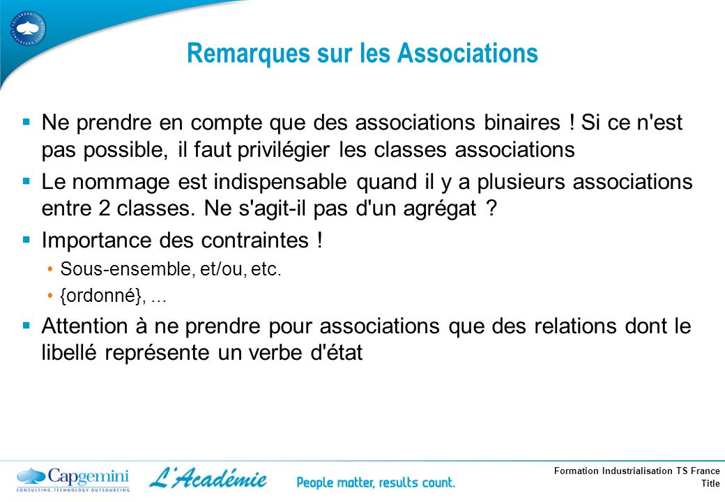 Formation Industrialisation TS France Title Remarques sur les Associations Ne prendre en compte que des associations binaires ! Si ce n'est pas possib