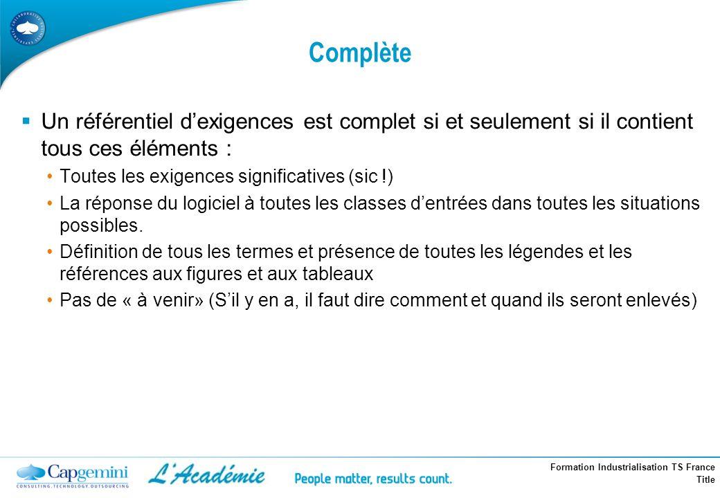 Formation Industrialisation TS France Title Un référentiel dexigences est complet si et seulement si il contient tous ces éléments : Toutes les exigen