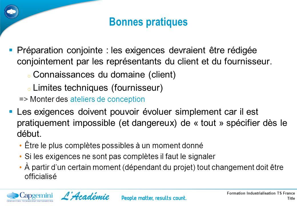 Formation Industrialisation TS France Title Bonnes pratiques Préparation conjointe : les exigences devraient être rédigée conjointement par les représ
