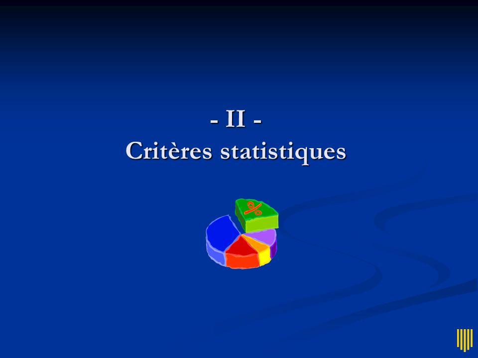 - II - Critères statistiques
