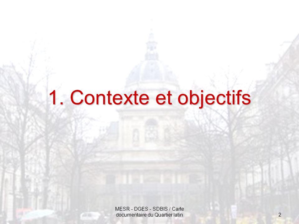 MESR - DGES - SDBIS / Carte documentaire du Quartier latin 2 1. Contexte et objectifs