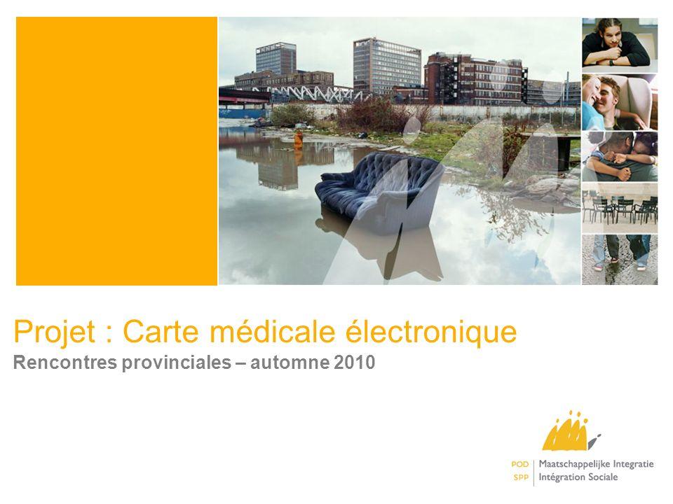 Projet : Carte médicale électronique Rencontres provinciales – automne 2010