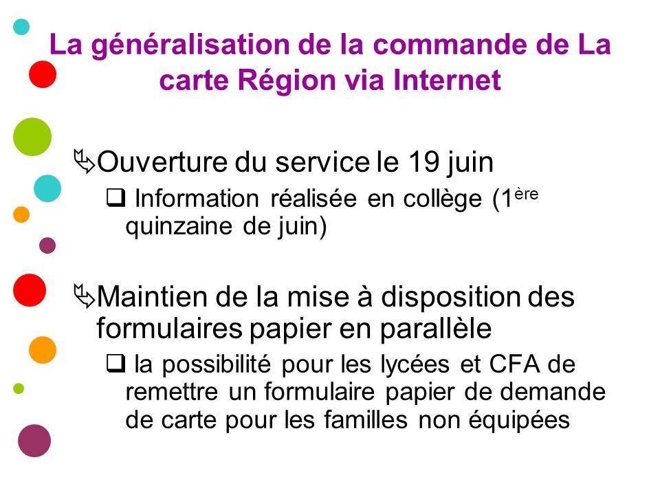 La généralisation de la commande de La carte Région via Internet Ouverture du service le 19 juin Information réalisée en collège (1 ère quinzaine de j
