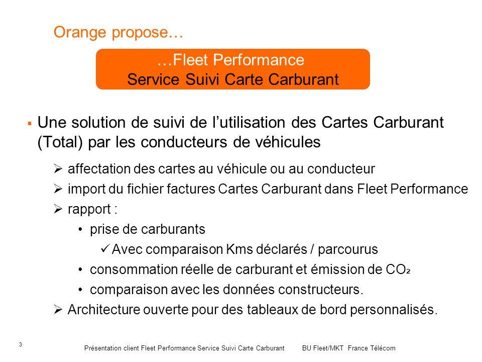 3 Orange propose… Une solution de suivi de lutilisation des Cartes Carburant (Total) par les conducteurs de véhicules affectation des cartes au véhicu