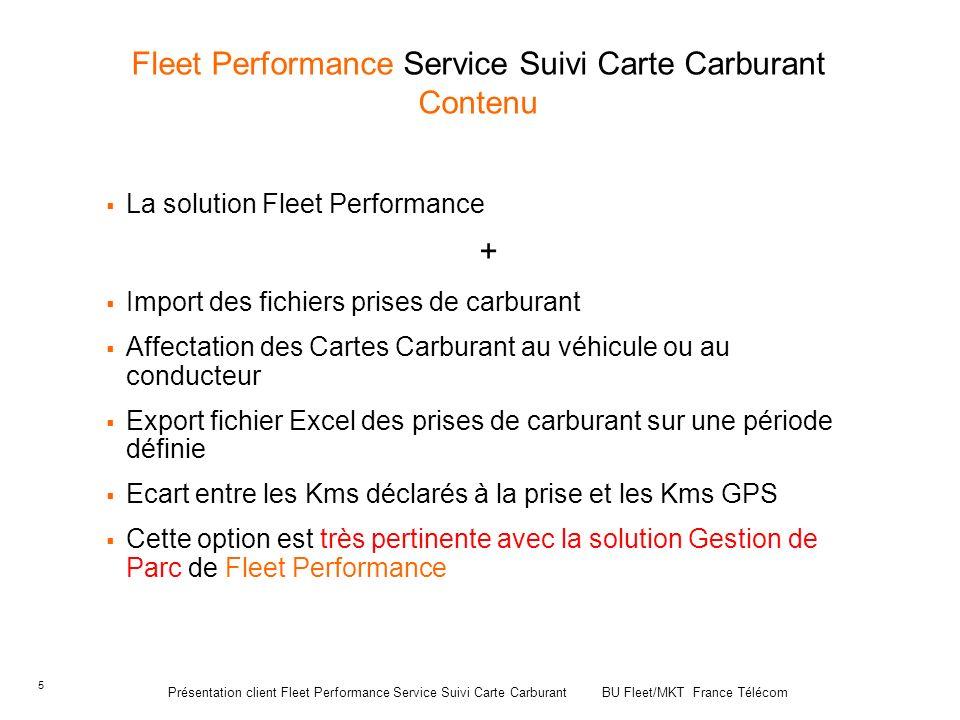5 Fleet Performance Service Suivi Carte Carburant Contenu La solution Fleet Performance + Import des fichiers prises de carburant Affectation des Cart