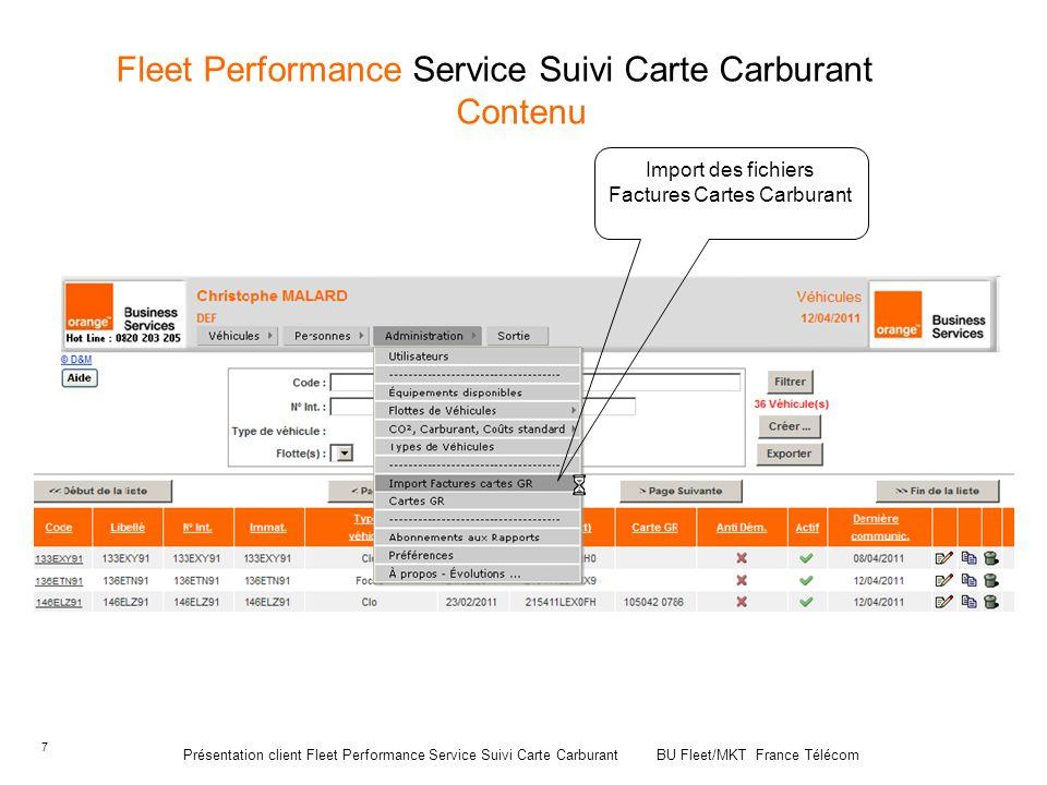7 Fleet Performance Service Suivi Carte Carburant Contenu Import des fichiers Factures Cartes Carburant Présentation client Fleet Performance Service