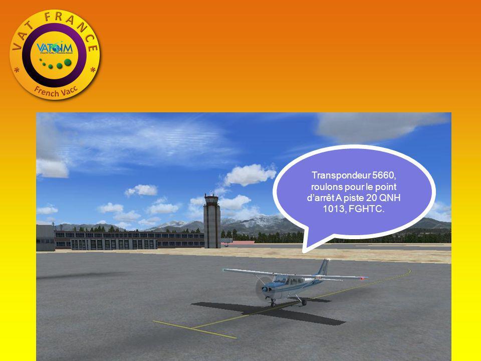 Transpondeur 5660, roulons pour le point darrêt A piste 20 QNH 1013, FGHTC.