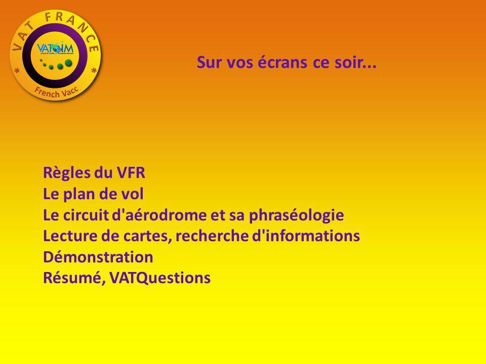 Règles du VFR Le plan de vol Le circuit d'aérodrome et sa phraséologie Lecture de cartes, recherche d'informations Démonstration Résumé, VATQuestions