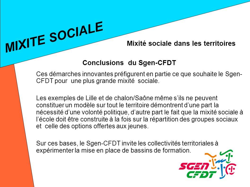 MIXITE SOCIALE Mixité sociale dans les territoires Ces démarches innovantes préfigurent en partie ce que souhaite le Sgen- CFDT pour une plus grande mixité sociale.