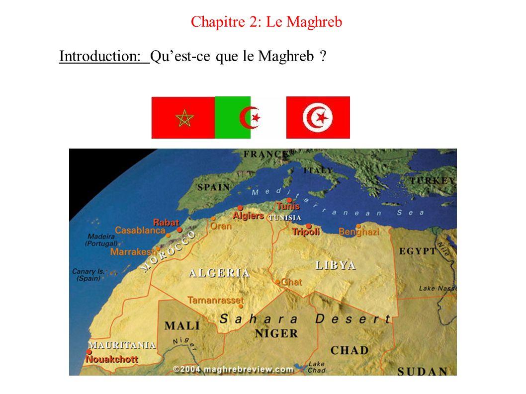 Chapitre 2: Le Maghreb Introduction: Quest-ce que le Maghreb ?