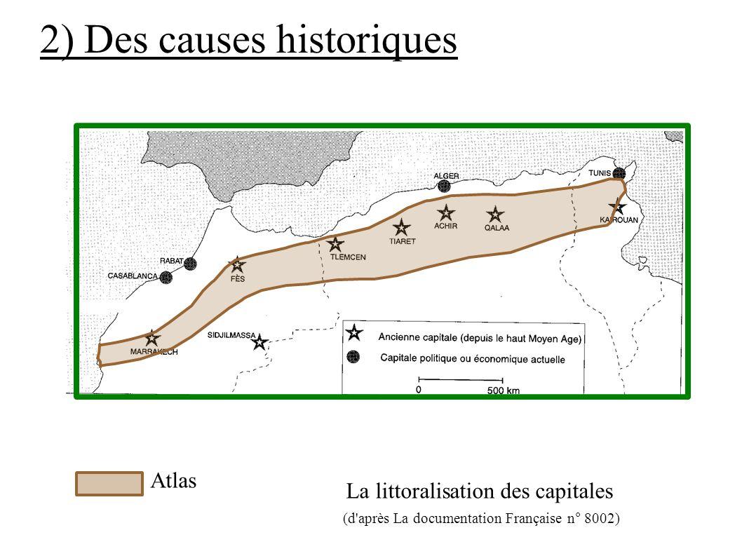 La littoralisation des capitales (d'après La documentation Française n° 8002) Atlas 2) Des causes historiques