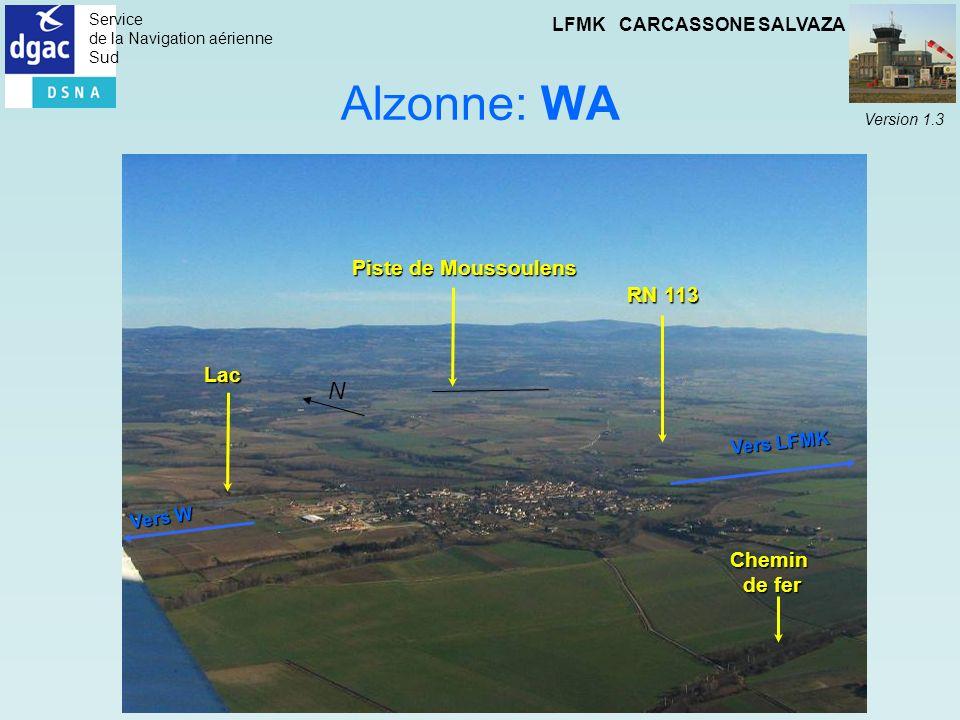 Service de la Navigation aérienne Sud LFMK CARCASSONE SALVAZA Version 1.3 Alzonne: WA Vers W Vers LFMK Lac Piste de Moussoulens Chemin de fer N RN 113