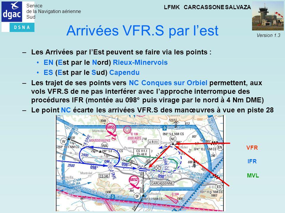 Service de la Navigation aérienne Sud LFMK CARCASSONE SALVAZA Version 1.3 Arrivées VFR.S par lest –Les Arrivées par lEst peuvent se faire via les poin