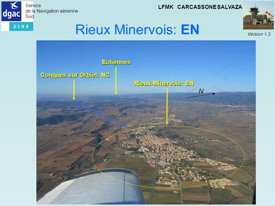 Service de la Navigation aérienne Sud LFMK CARCASSONE SALVAZA Version 1.3 Rieux Minervois: EN Rieux-Minervois: EN Eoliennes Conques sur Orbiel: NC N