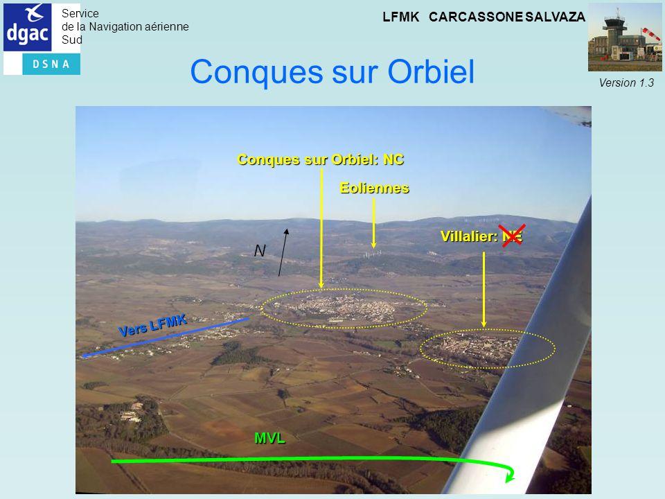 Service de la Navigation aérienne Sud LFMK CARCASSONE SALVAZA Version 1.3 Conques sur Orbiel Conques sur Orbiel: NC Eoliennes Villalier: NE Vers LFMK