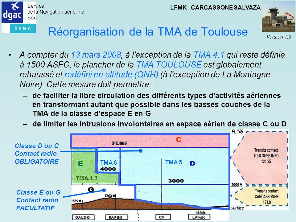 Service de la Navigation aérienne Sud LFMK CARCASSONE SALVAZA Version 1.3 Réorganisation de la TMA de Toulouse A compter du 13 mars 2008, à l'exceptio