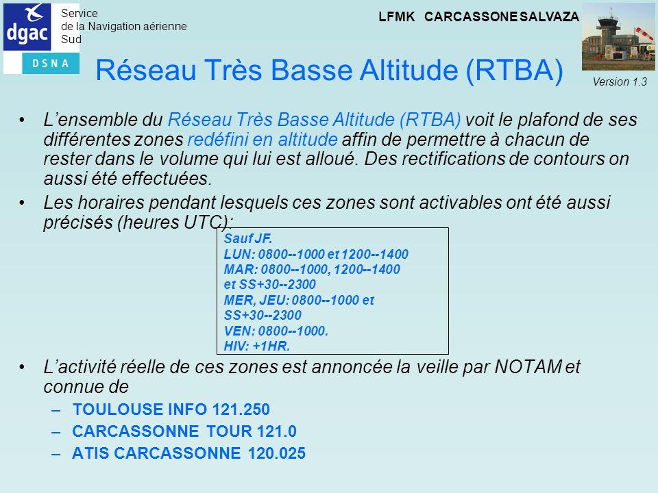 Service de la Navigation aérienne Sud LFMK CARCASSONE SALVAZA Version 1.3 Réseau Très Basse Altitude (RTBA) Lensemble du Réseau Très Basse Altitude (R