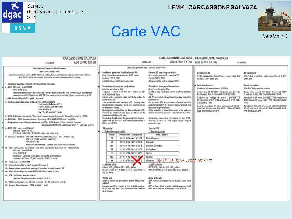 Service de la Navigation aérienne Sud LFMK CARCASSONE SALVAZA Version 1.3 Carte VAC W 43° 16 56N - 002° 05 11E